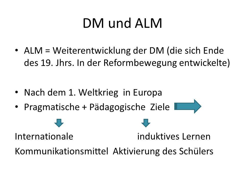 DM und ALM ALM = Weiterentwicklung der DM (die sich Ende des 19. Jhrs. In der Reformbewegung entwickelte) Nach dem 1. Weltkrieg in Europa Pragmatische