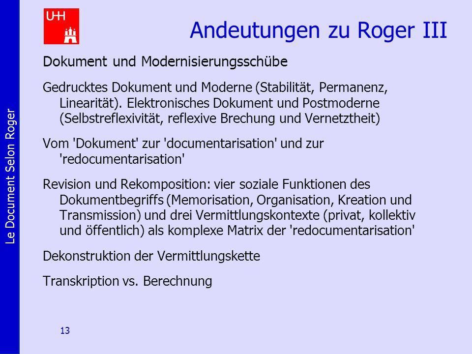 Le Document Selon Roger 13 Andeutungen zu Roger III Dokument und Modernisierungsschübe Gedrucktes Dokument und Moderne (Stabilität, Permanenz, Linearität).