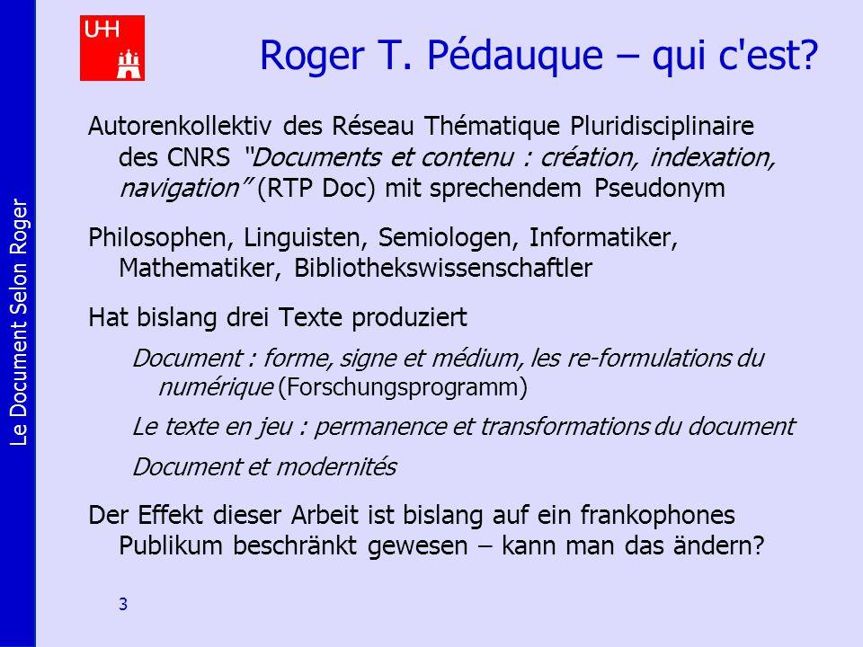 Le Document Selon Roger 3 Roger T. Pédauque – qui c est.