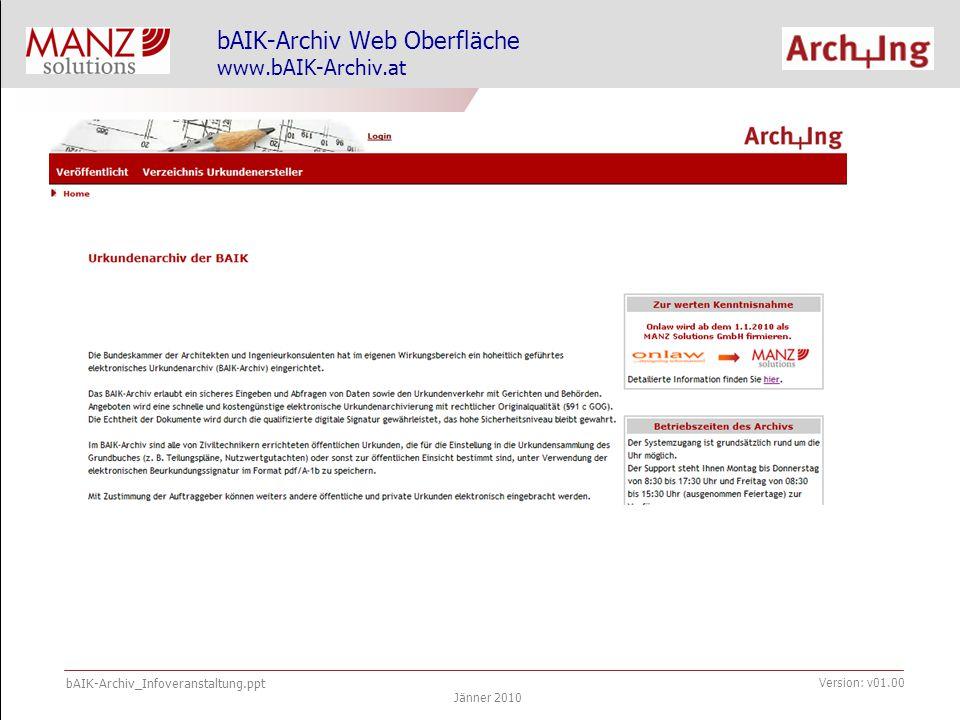 bAIK-Archiv_Infoveranstaltung.ppt Jänner 2010 Version: v01.00 bAIK-Archiv Web Oberfläche www.bAIK-Archiv.at