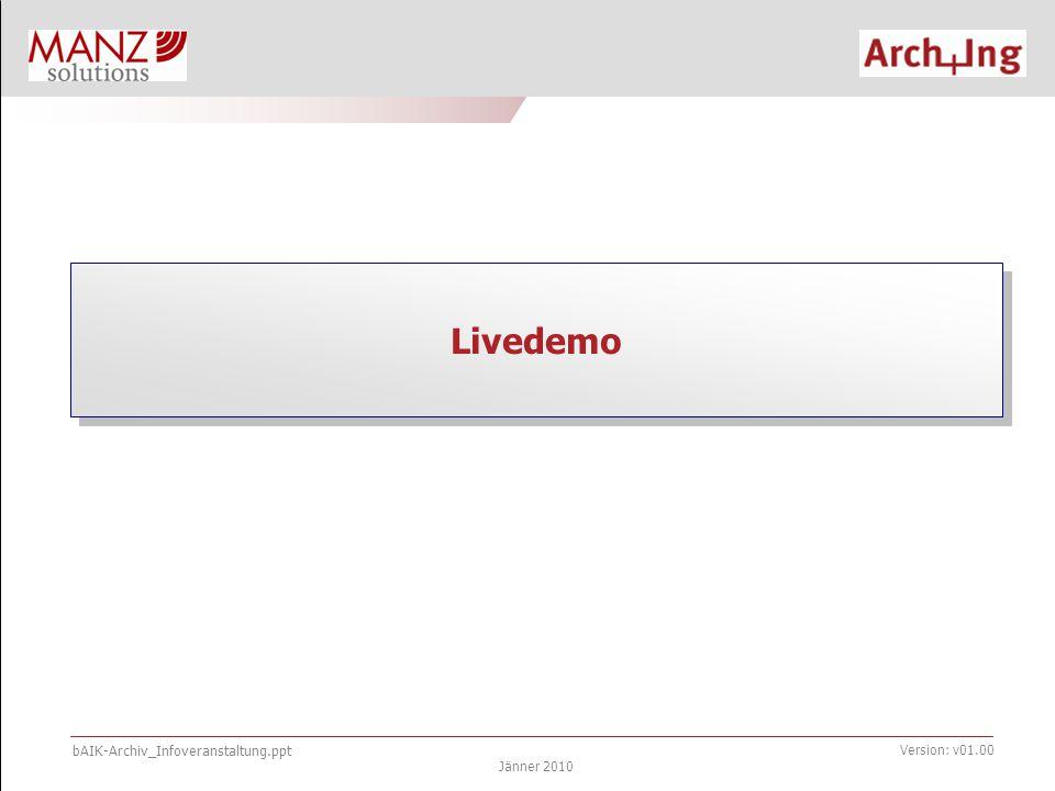 bAIK-Archiv_Infoveranstaltung.ppt Jänner 2010 Version: v01.00 Livedemo