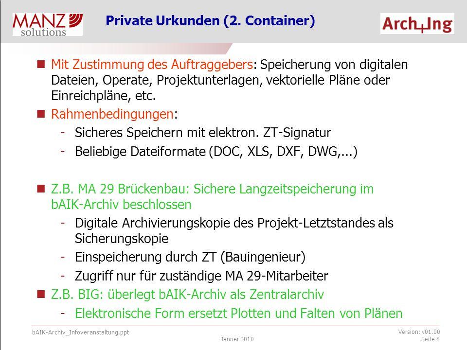 bAIK-Archiv_Infoveranstaltung.ppt Jänner 2010 Version: v01.00 Seite 8 Private Urkunden (2.