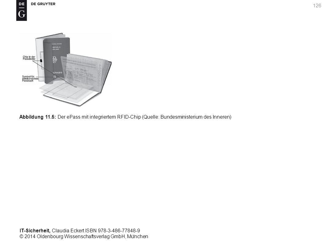 IT-Sicherheit, Claudia Eckert ISBN 978-3-486-77848-9 © 2014 Oldenbourg Wissenschaftsverlag GmbH, Mu ̈ nchen 126 Abbildung 11.5: Der ePass mit integriertem RFID-Chip (Quelle: Bundesministerium des Inneren)