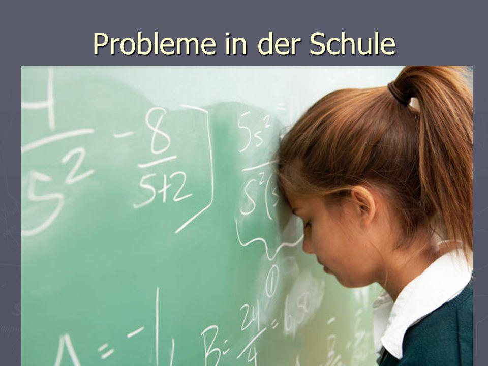 Jeder von uns hat Probleme. Ratet: Welche Probleme habe ich? Probleme in der Schule
