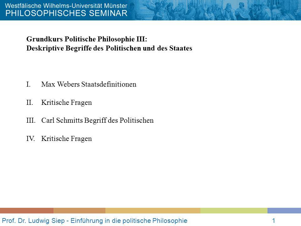 Prof. Dr. Ludwig Siep - Einführung in die politische Philosophie1 Grundkurs Politische Philosophie III: Deskriptive Begriffe des Politischen und des S