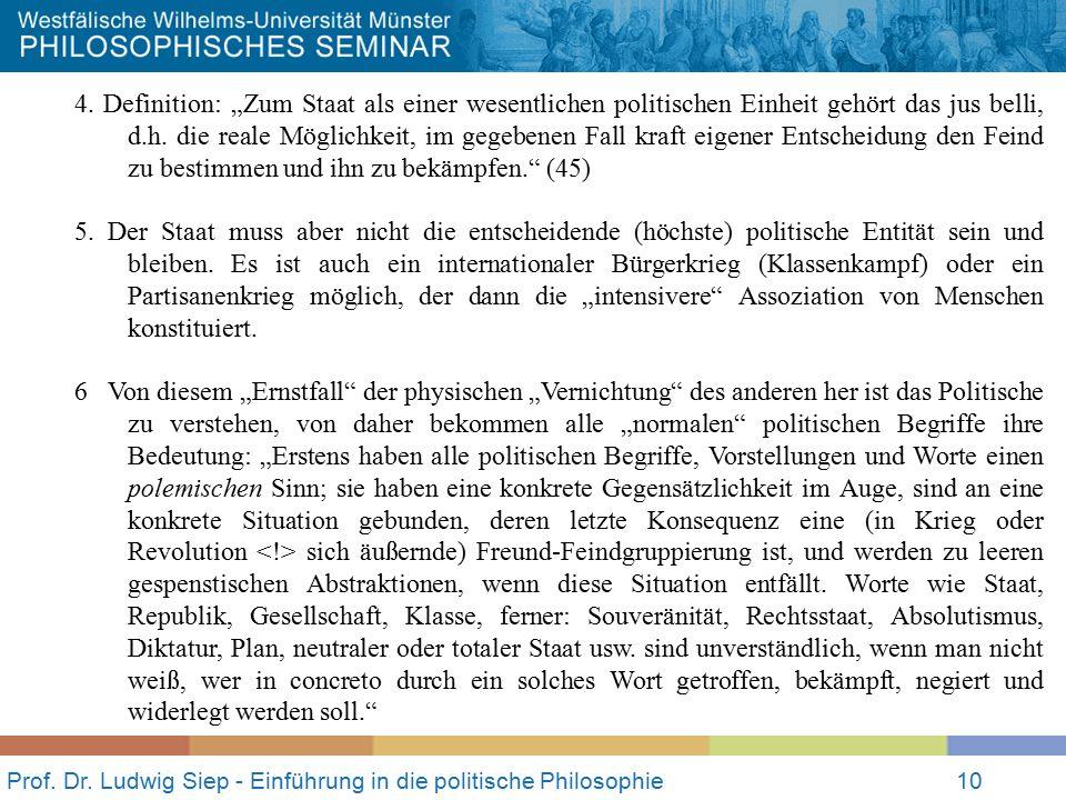 """Prof. Dr. Ludwig Siep - Einführung in die politische Philosophie10 4. Definition: """"Zum Staat als einer wesentlichen politischen Einheit gehört das jus"""