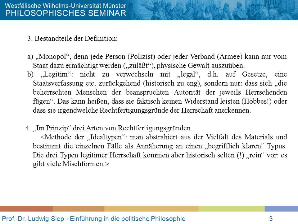 """Prof. Dr. Ludwig Siep - Einführung in die politische Philosophie3 3. Bestandteile der Definition: a) """"Monopol"""", denn jede Person (Polizist) oder jeder"""