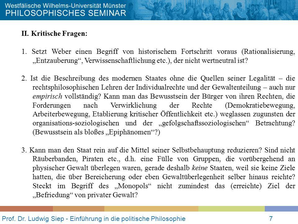 Prof. Dr. Ludwig Siep - Einführung in die politische Philosophie7 II. Kritische Fragen: 1. Setzt Weber einen Begriff von historischem Fortschritt vora