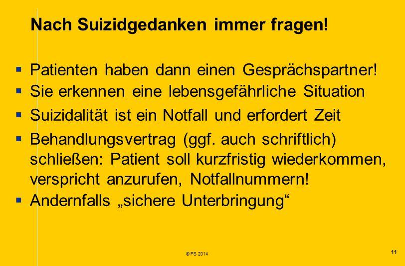 11 © PS 2014  Patienten haben dann einen Gesprächspartner.