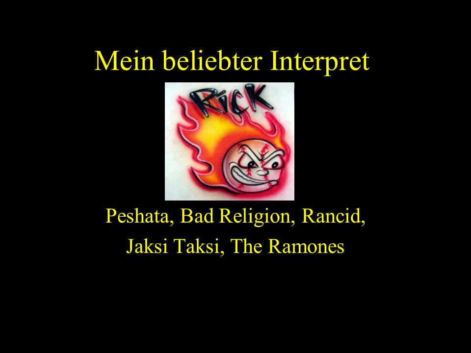 Mein beliebter Interpret Peshata, Bad Religion, Rancid, Jaksi Taksi, The Ramones