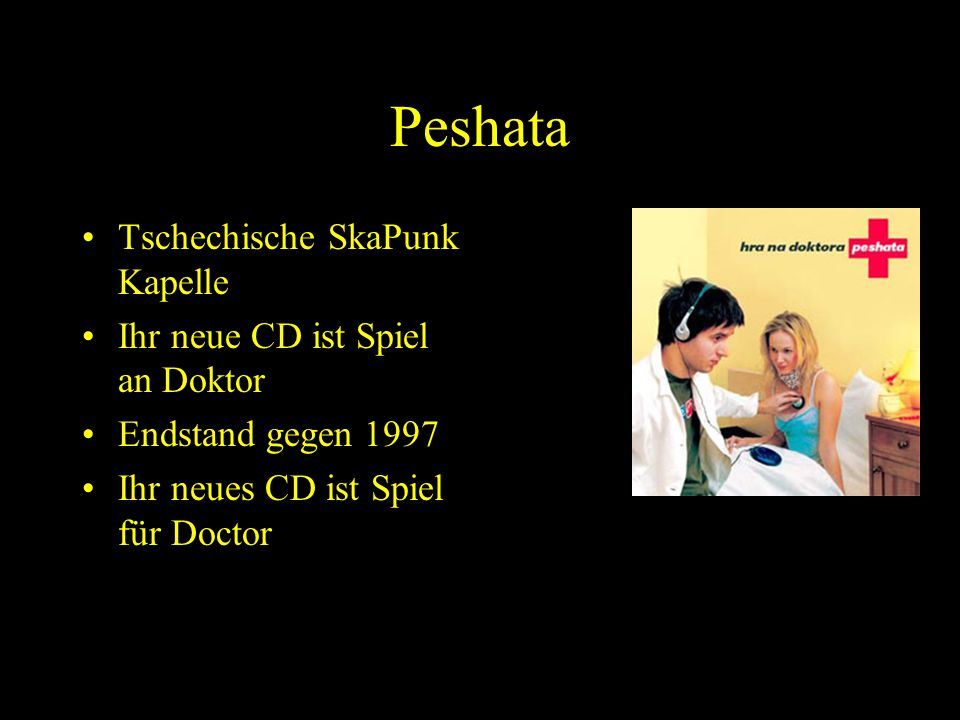 Peshata Tschechische SkaPunk Kapelle Ihr neue CD ist Spiel an Doktor Endstand gegen 1997 Ihr neues CD ist Spiel für Doctor