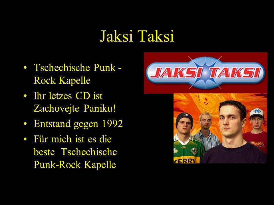 Jaksi Taksi Tschechische Punk - Rock Kapelle Ihr letzes CD ist Zachovejte Paniku.