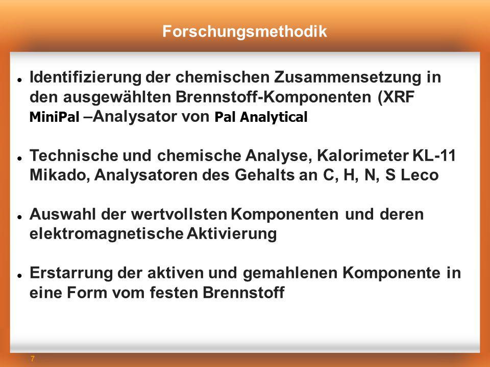 7 Forschungsmethodik Identifizierung der chemischen Zusammensetzung in den ausgewählten Brennstoff-Komponenten (XRF MiniPal –Analysator von Pal Analyt