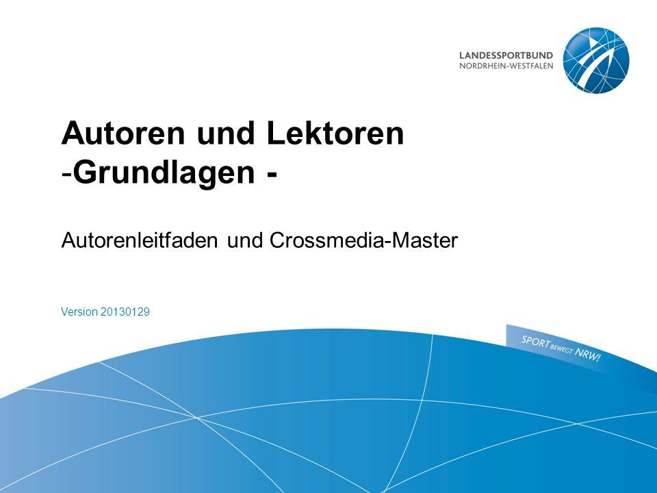 Autoren und Lektoren -Grundlagen -  Autorenleitfaden und Crossmedia-Master Version 20130129