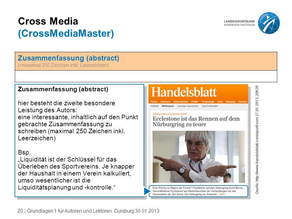 20   Grundlagen 1 für Autoren und Lektoren, Duisburg 30.01.2013 Cross Media (CrossMediaMaster) Zusammenfassung (abstract) hier besteht die zweite beso