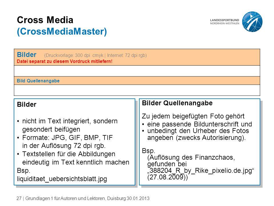 27   Grundlagen 1 für Autoren und Lektoren, Duisburg 30.01.2013 Cross Media (CrossMediaMaster) Bilder nicht im Text integriert, sondern gesondert beif