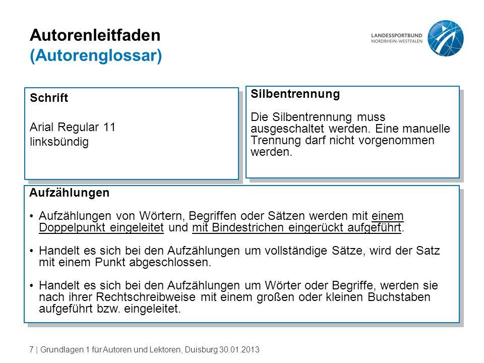18   Grundlagen 1 für Autoren und Lektoren, Duisburg 30.01.2013 Cross Media (CrossMediaMaster) Hauptüberschrift (lead) Zuordnung zum jeweiligen Sachgebiet (Gliederungsebene drei) Bsp.