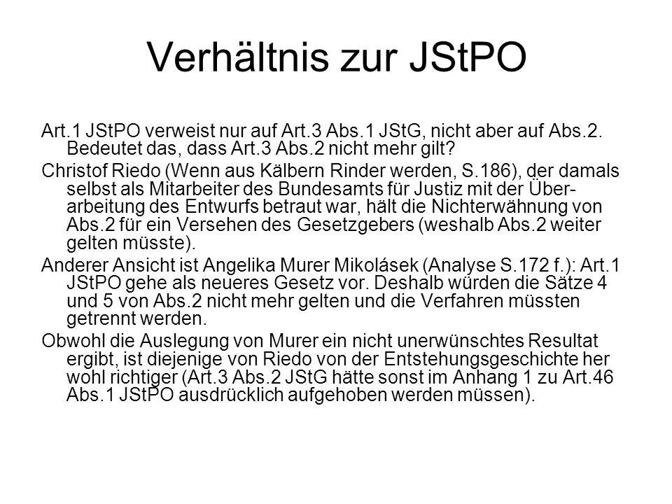 Verhältnis zur JStPO Art.1 JStPO verweist nur auf Art.3 Abs.1 JStG, nicht aber auf Abs.2. Bedeutet das, dass Art.3 Abs.2 nicht mehr gilt? Christof Rie