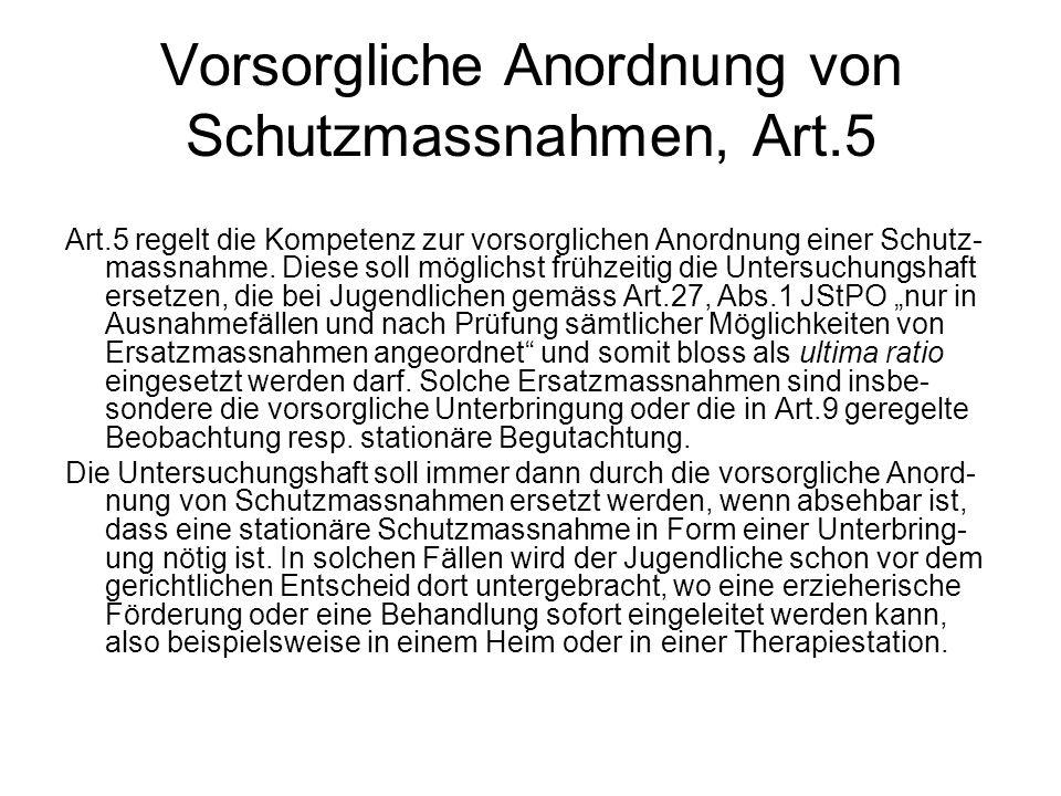 Vorsorgliche Anordnung von Schutzmassnahmen, Art.5 Art.5 regelt die Kompetenz zur vorsorglichen Anordnung einer Schutz- massnahme. Diese soll möglichs