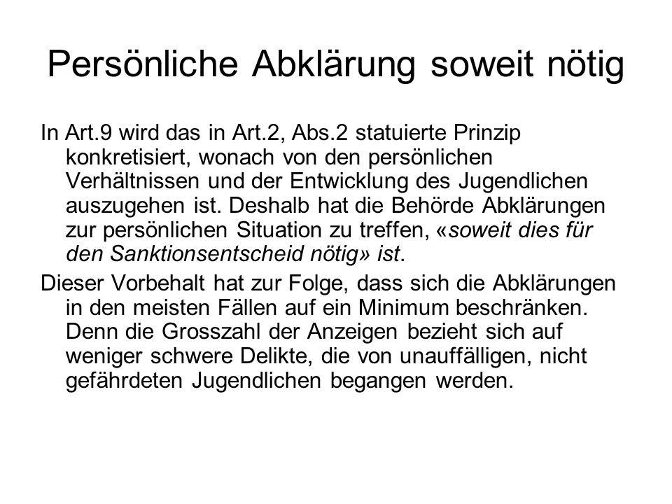 Persönliche Abklärung soweit nötig In Art.9 wird das in Art.2, Abs.2 statuierte Prinzip konkretisiert, wonach von den persönlichen Verhältnissen und d