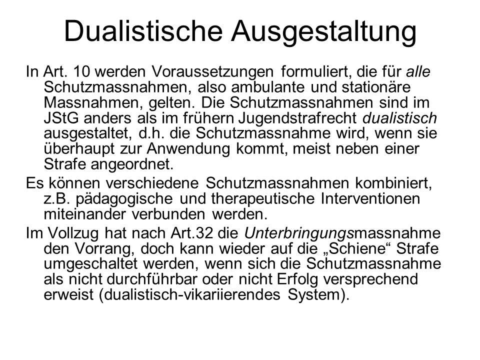 Dualistische Ausgestaltung In Art. 10 werden Voraussetzungen formuliert, die für alle Schutzmassnahmen, also ambulante und stationäre Massnahmen, gelt