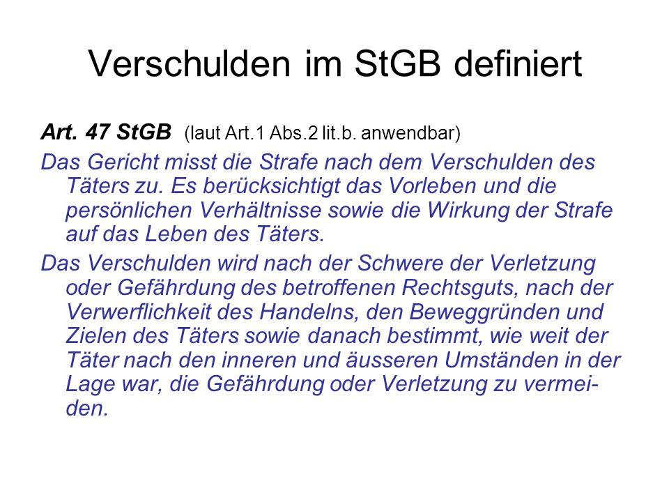 Verschulden im StGB definiert Art.47 StGB (laut Art.1 Abs.2 lit.b.