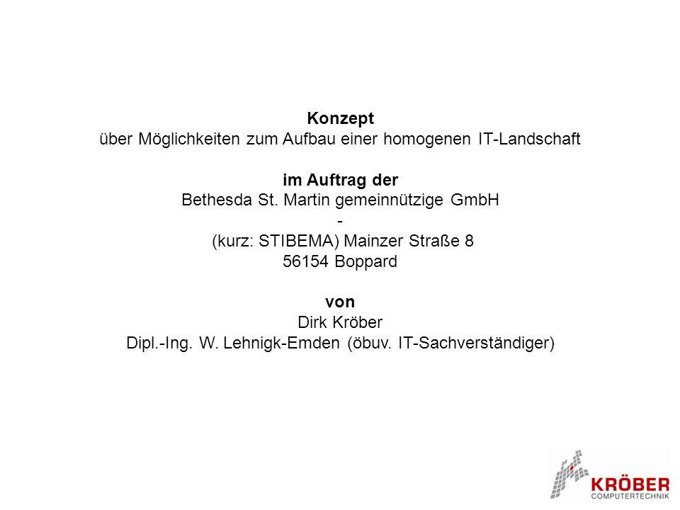 Konzept über Möglichkeiten zum Aufbau einer homogenen IT-Landschaft im Auftrag der Bethesda St. Martin gemeinnützige GmbH - (kurz: STIBEMA) Mainzer St