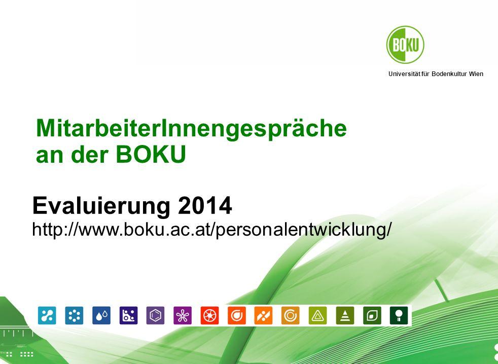 Universität für Bodenkultur Wien Personalentwicklung 2014 September 2009 11 MitarbeiterInnengespräche an der BOKU Evaluierung 2014 http://www.boku.ac.at/personalentwicklung/