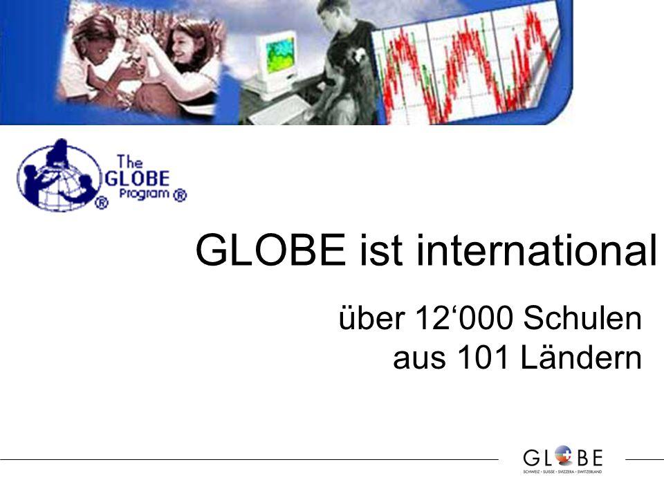 GLOBE ist international über 12'000 Schulen aus 101 Ländern