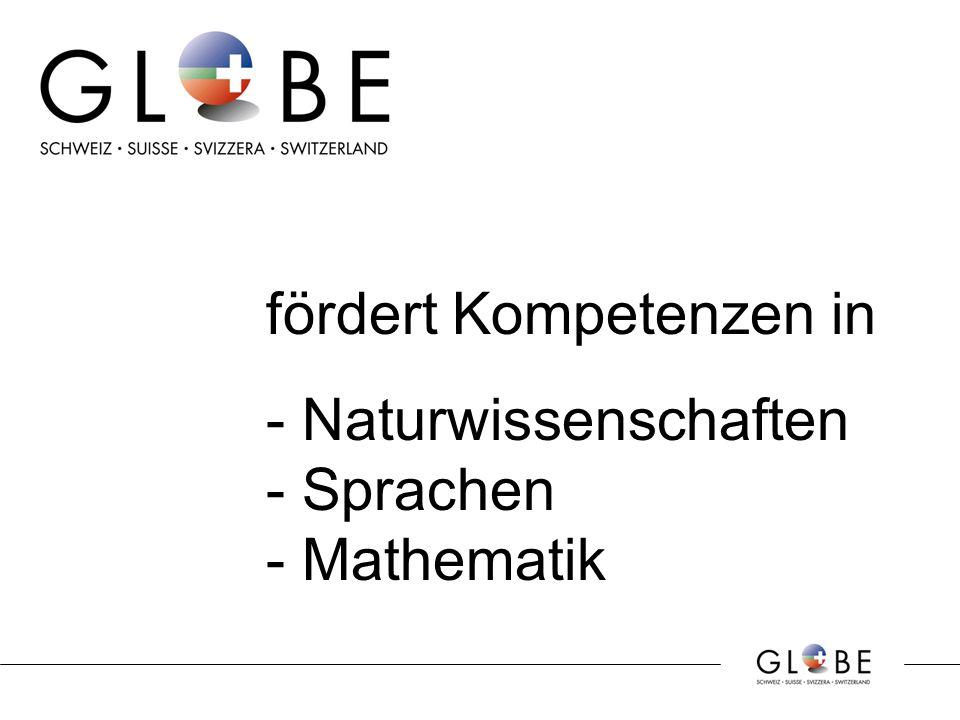 fördert Kompetenzen in - Naturwissenschaften - Sprachen - Mathematik
