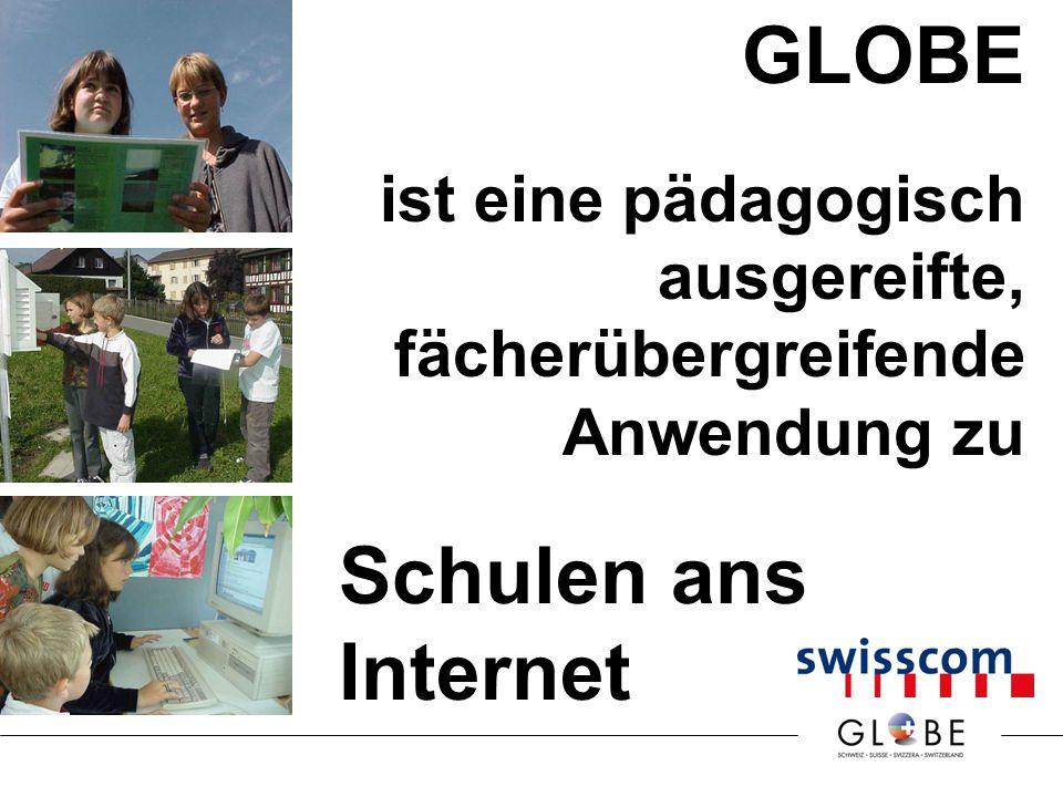 GLOBE ist eine pädagogisch ausgereifte, fächerübergreifende Anwendung zu Schulen ans Internet