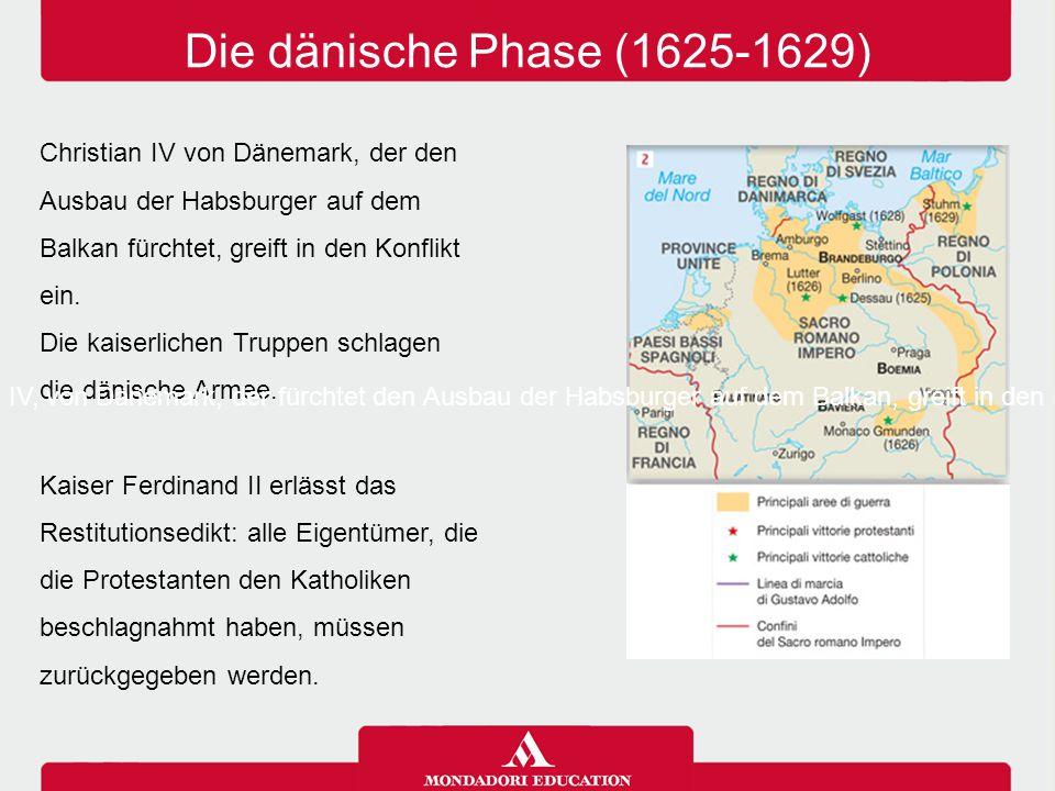Christian IV von Dänemark, der den Ausbau der Habsburger auf dem Balkan fürchtet, greift in den Konflikt ein. Die kaiserlichen Truppen schlagen die dä