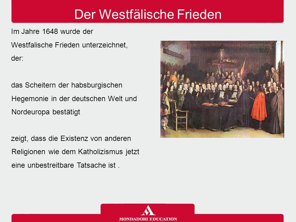 das Scheitern der habsburgischen Hegemonie in der deutschen Welt und Nordeuropa bestätigt zeigt, dass die Existenz von anderen Religionen wie dem Kath