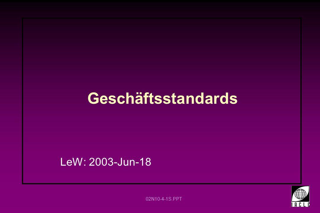 02N10-4-1S.PPT Geschäftsstandards LeW: 2003-Jun-18