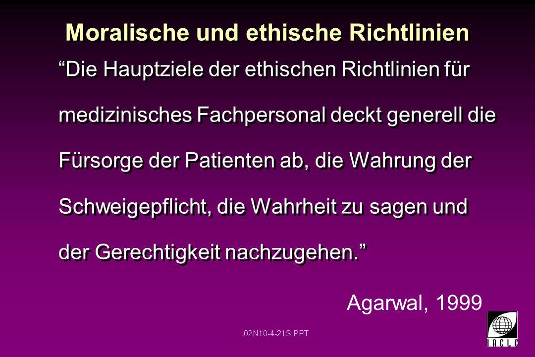 """02N10-4-21S.PPT Moralische und ethische Richtlinien """"Die Hauptziele der ethischen Richtlinien für medizinisches Fachpersonal deckt generell die Fürsor"""