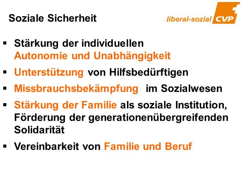  Stärkung der individuellen Autonomie und Unabhängigkeit  Unterstützung von Hilfsbedürftigen  Missbrauchsbekämpfung im Sozialwesen  Stärkung der F