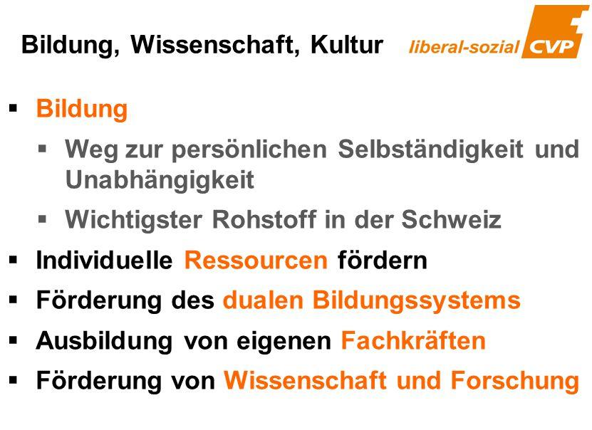  Bildung  Weg zur persönlichen Selbständigkeit und Unabhängigkeit  Wichtigster Rohstoff in der Schweiz  Individuelle Ressourcen fördern  Förderun