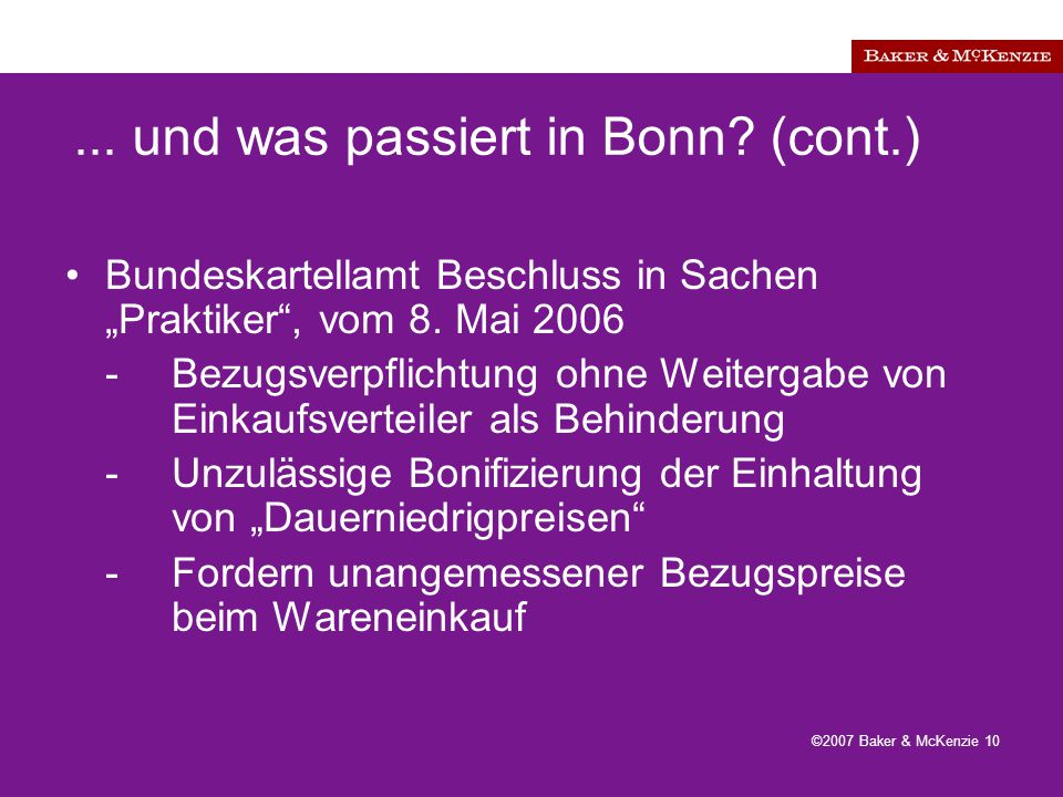 ©2007 Baker & McKenzie 10... und was passiert in Bonn.