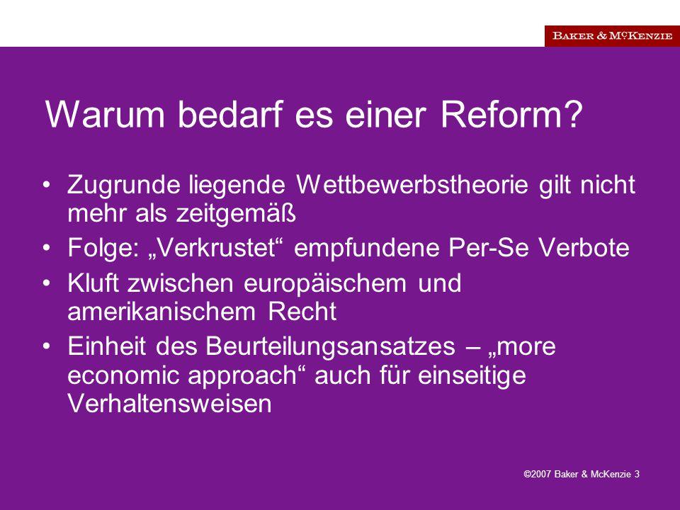 ©2007 Baker & McKenzie 3 Warum bedarf es einer Reform.