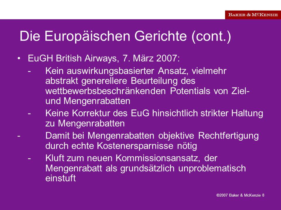 ©2007 Baker & McKenzie 8 Die Europäischen Gerichte (cont.) EuGH British Airways, 7.