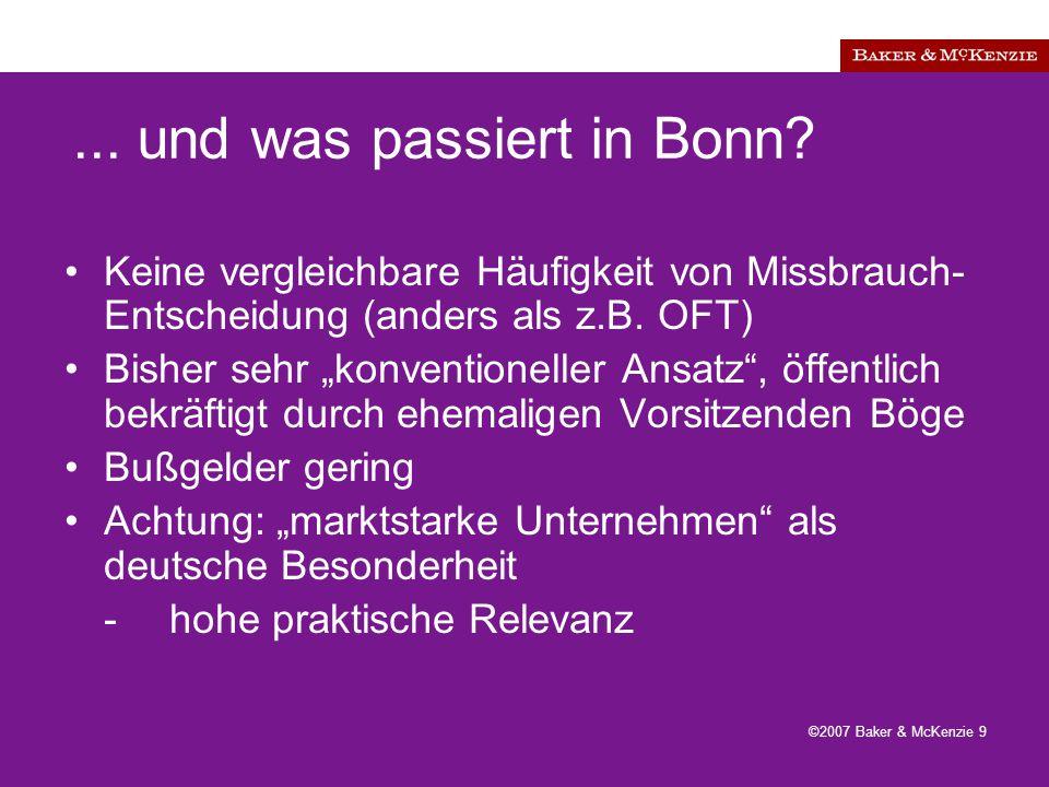 ©2007 Baker & McKenzie 9...und was passiert in Bonn.