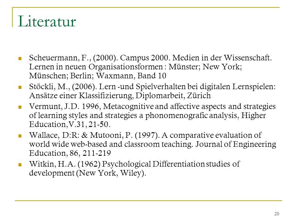 20 Literatur Scheuermann, F., (2000). Campus 2000.