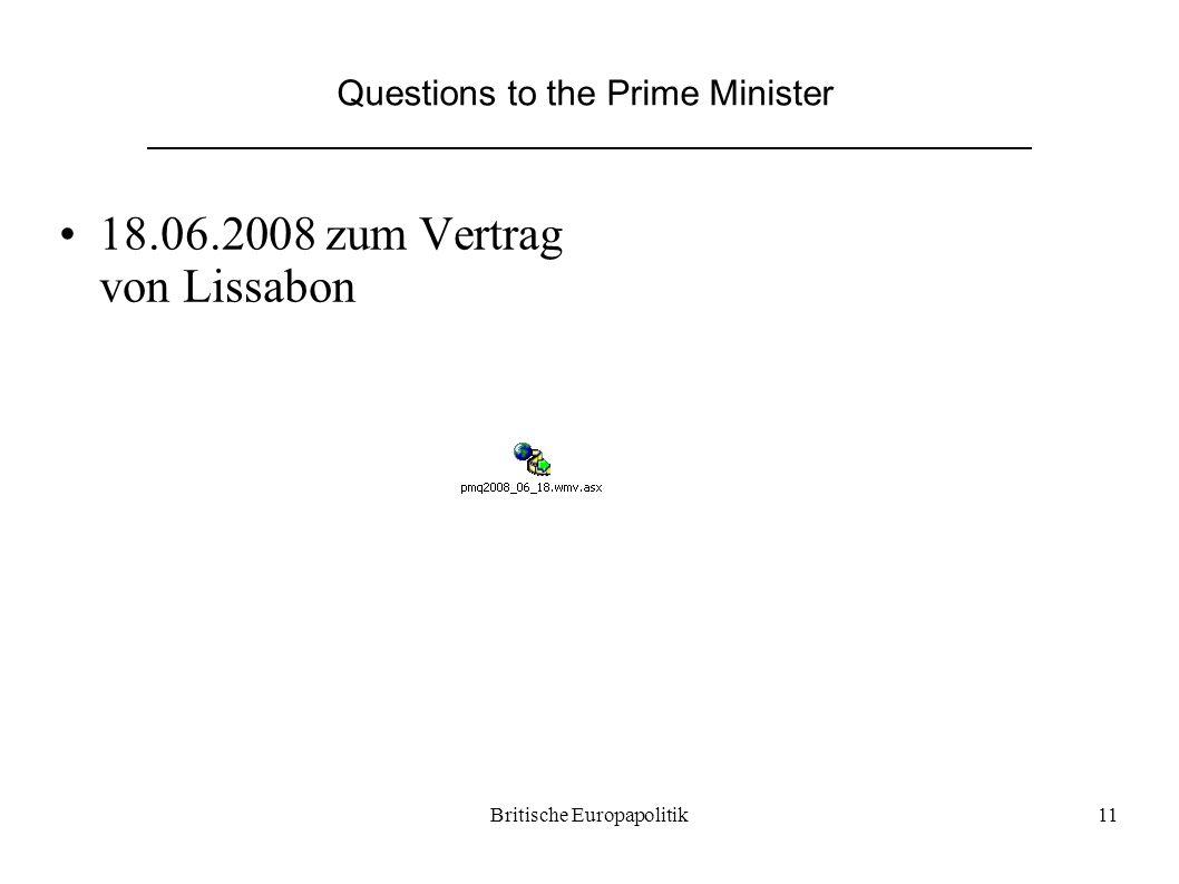 Britische Europapolitik11 Questions to the Prime Minister 18.06.2008 zum Vertrag von Lissabon
