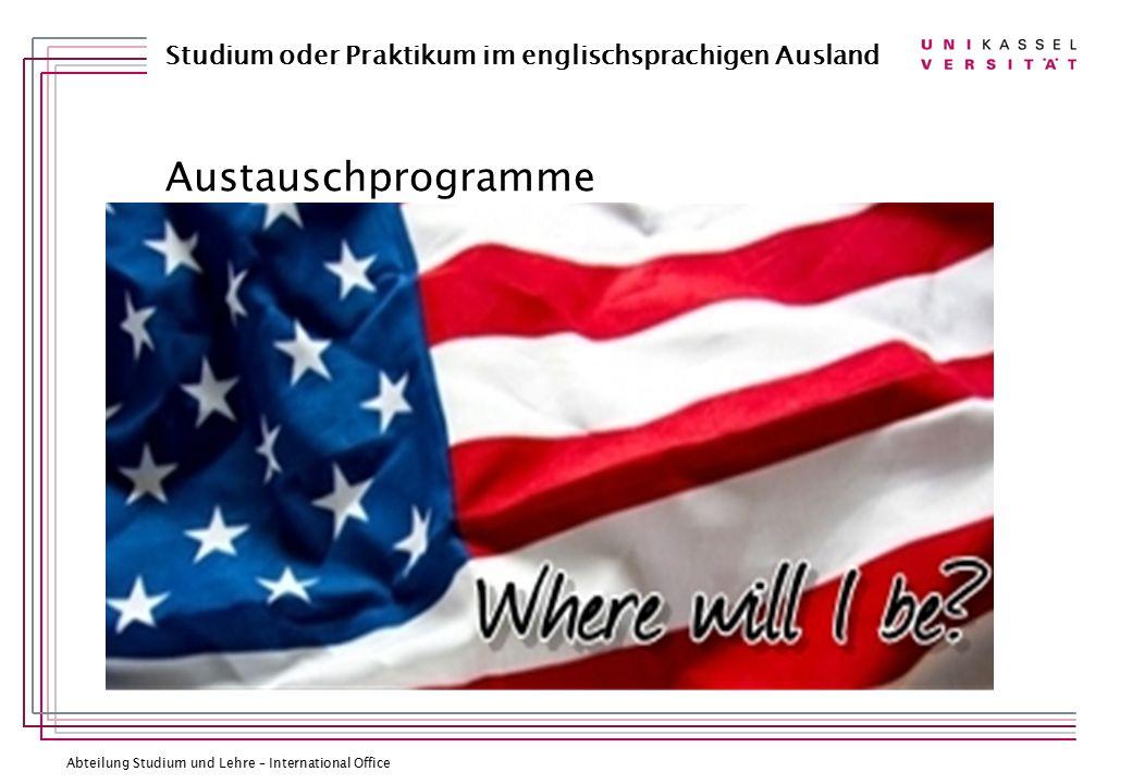 Abteilung Studium und Lehre – International Office Studium oder Praktikum im englischsprachigen Ausland Austauschprogramme