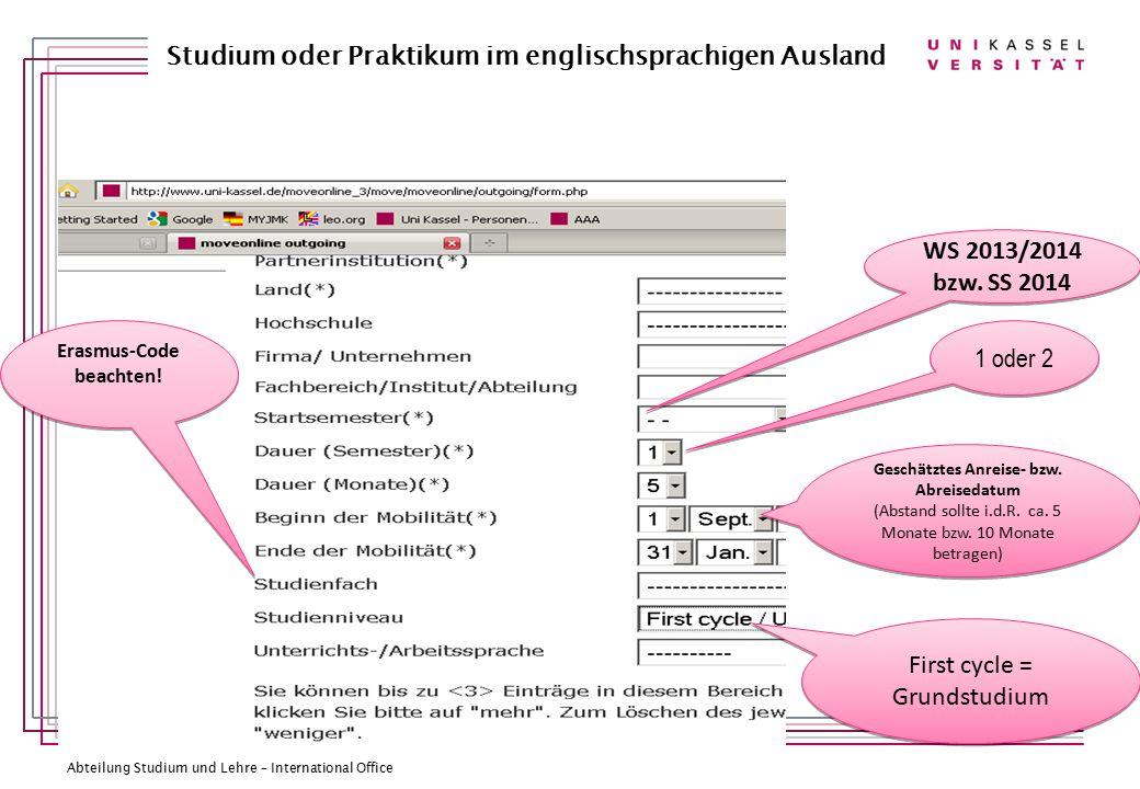 Abteilung Studium und Lehre – International Office Studium oder Praktikum im englischsprachigen Ausland WS 2013/2014 bzw.