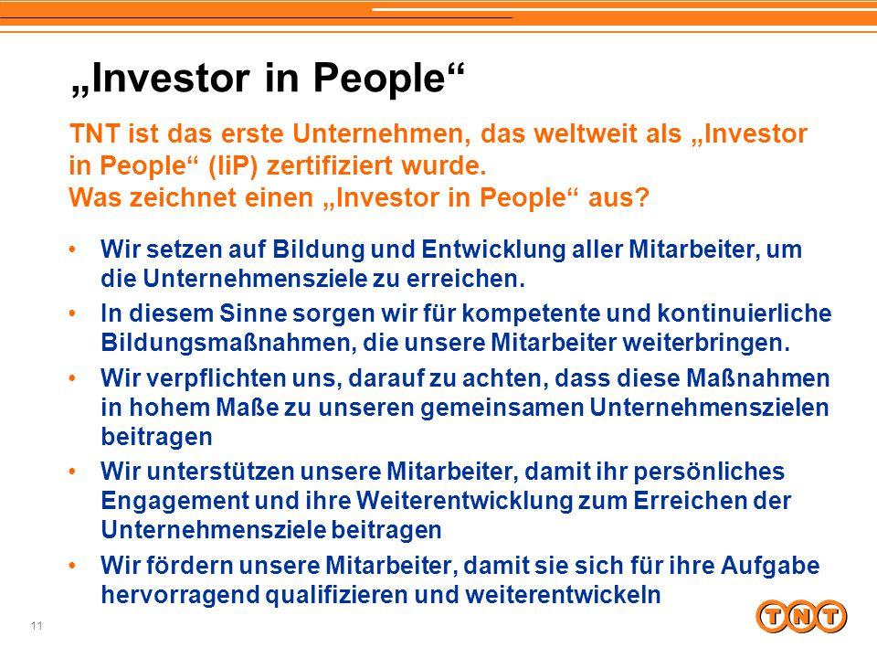 """11 """"Investor in People"""" Wir setzen auf Bildung und Entwicklung aller Mitarbeiter, um die Unternehmensziele zu erreichen. In diesem Sinne sorgen wir fü"""