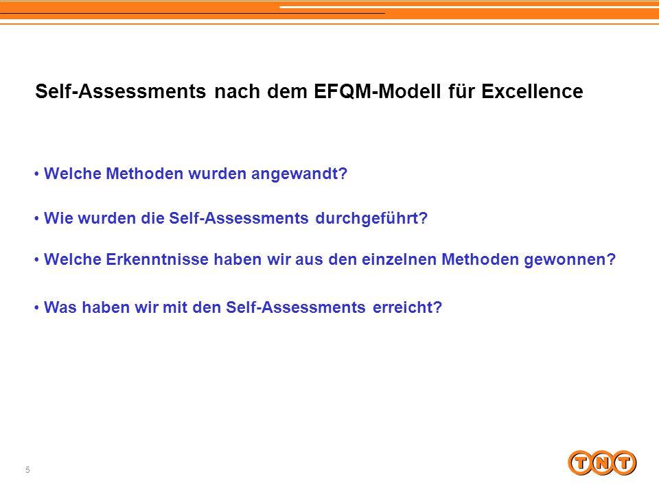 5 Self-Assessments nach dem EFQM-Modell für Excellence Welche Methoden wurden angewandt? Wie wurden die Self-Assessments durchgeführt? Welche Erkenntn