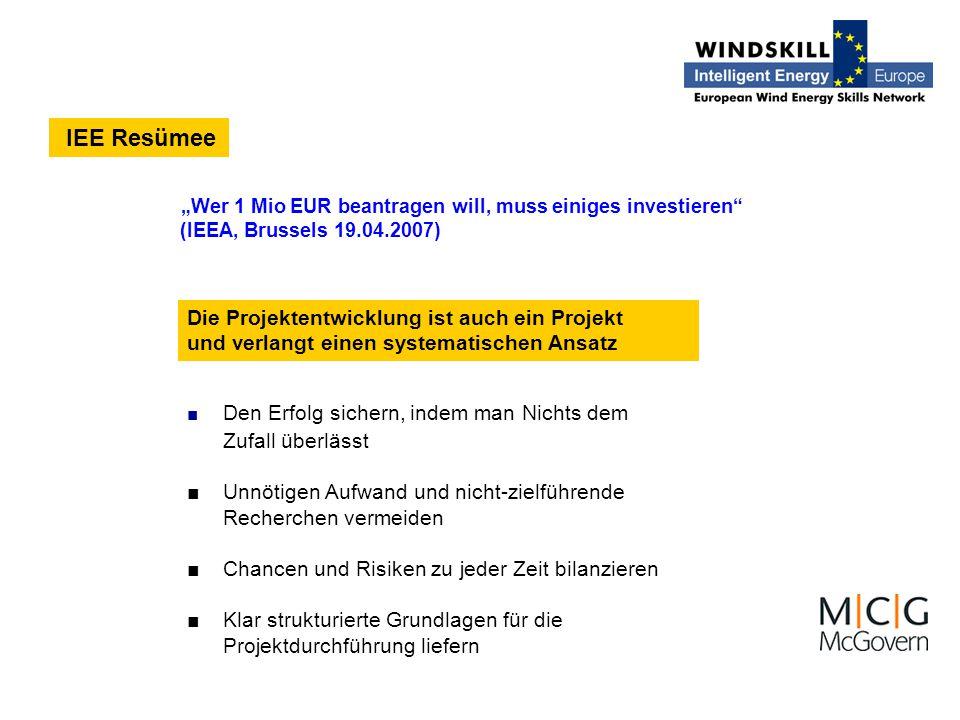 """IEE Resümee """"Wer 1 Mio EUR beantragen will, muss einiges investieren"""" (IEEA, Brussels 19.04.2007) Die Projektentwicklung ist auch ein Projekt und verl"""