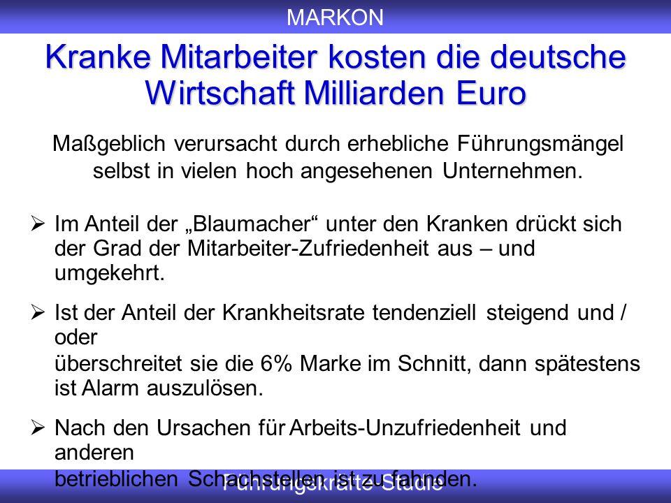 MARKON Führungskräfte-Studie Kranke Mitarbeiter kosten die deutsche Wirtschaft Milliarden Euro Er Maßgeblich verursacht durch erhebliche Führungsmänge