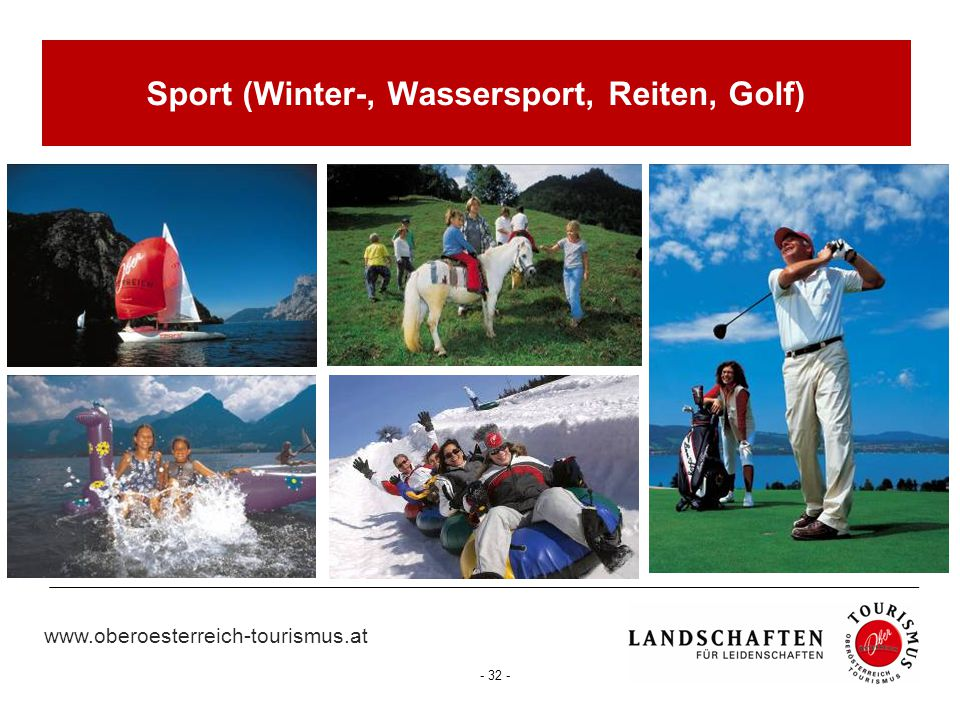 www.oberoesterreich-tourismus.at - 32 - Sport (Winter-, Wassersport, Reiten, Golf)